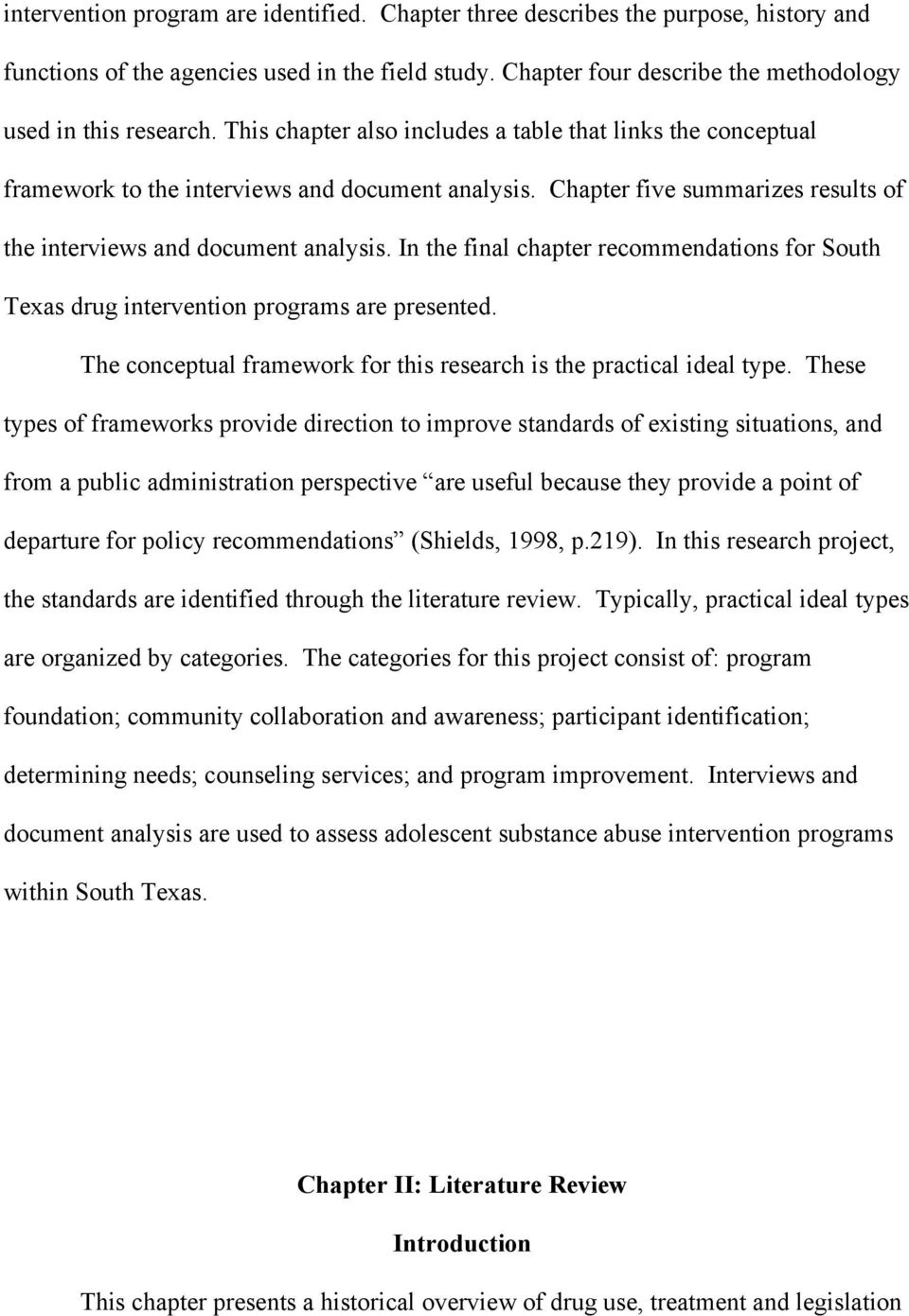In the final chapter recommendations for South Texas drug intervention programs are presented. The conceptual framework for this research is the practical ideal type.
