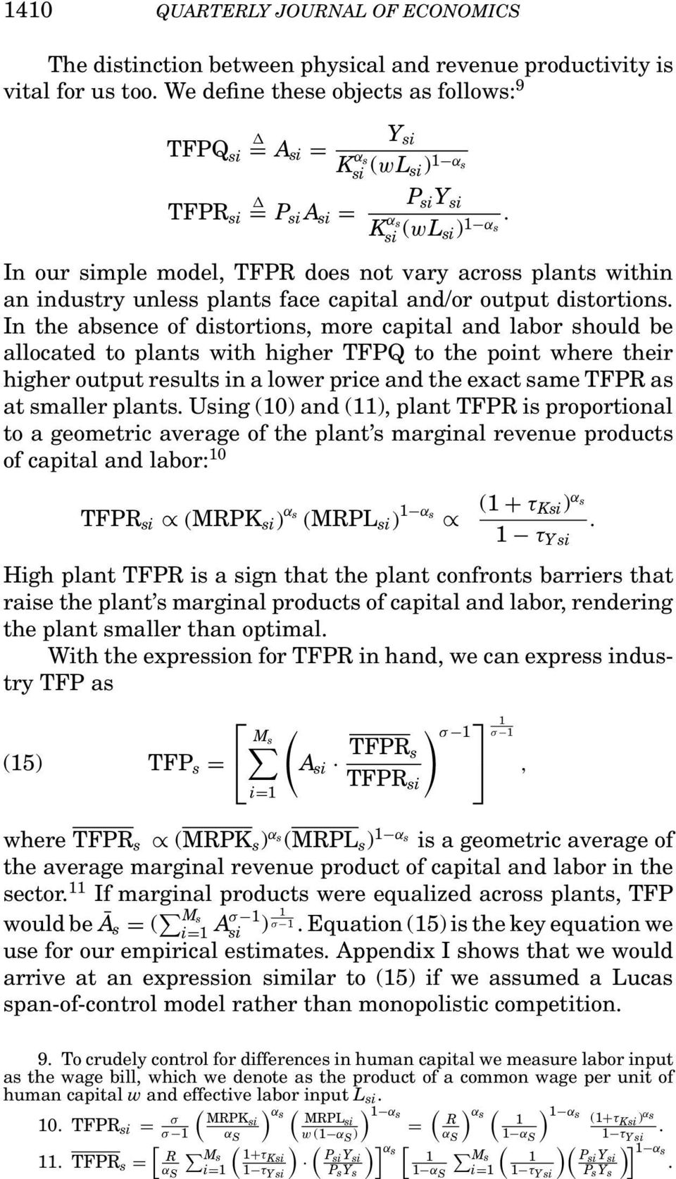 si) 1 α s In our simple model, TFPR does not vary across plants within an industry unless plants face capital and/or output distortions.