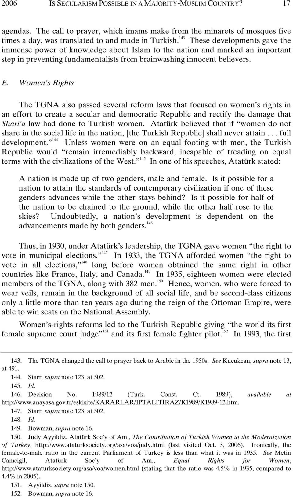 Women s Rights The TGNA also passed several reform laws that focused on women s rights in an effort to create a secular and democratic Republic and rectify the damage that Shari a law had done to