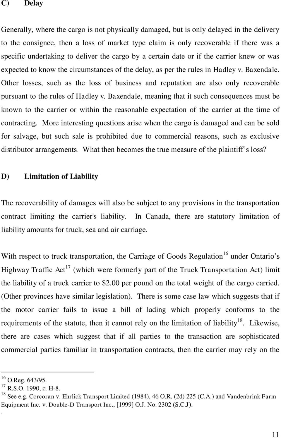 Other losses, such as the loss of business and reputation are also only recoverable pursuant to the rules of Hadley v.
