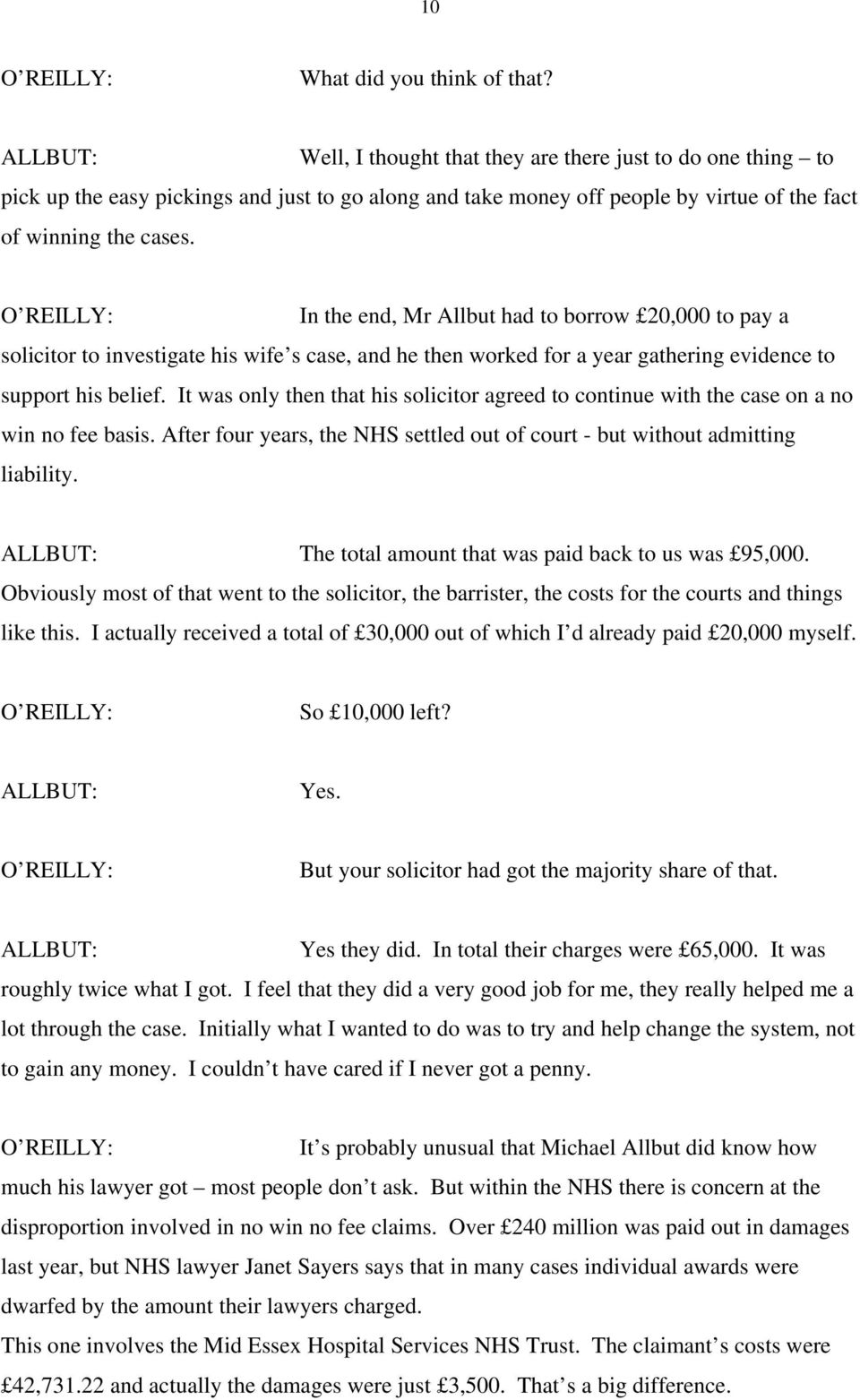 In the end, Mr Allbut had to borrow 20,000 to pay a solicitor to investigate his wife s case, and he then worked for a year gathering evidence to support his belief.