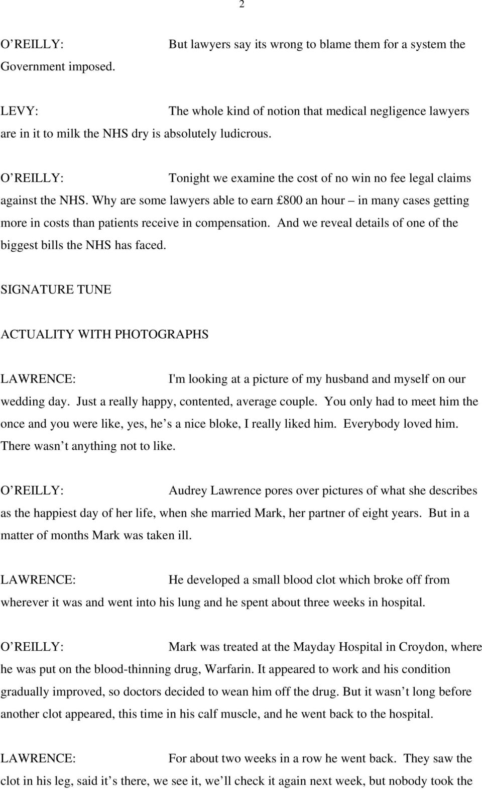 And we reveal details of one of the biggest bills the NHS has faced. SIGNATURE TUNE ACTUALITY WITH PHOTOGRAPHS LAWRENCE: I'm looking at a picture of my husband and myself on our wedding day.