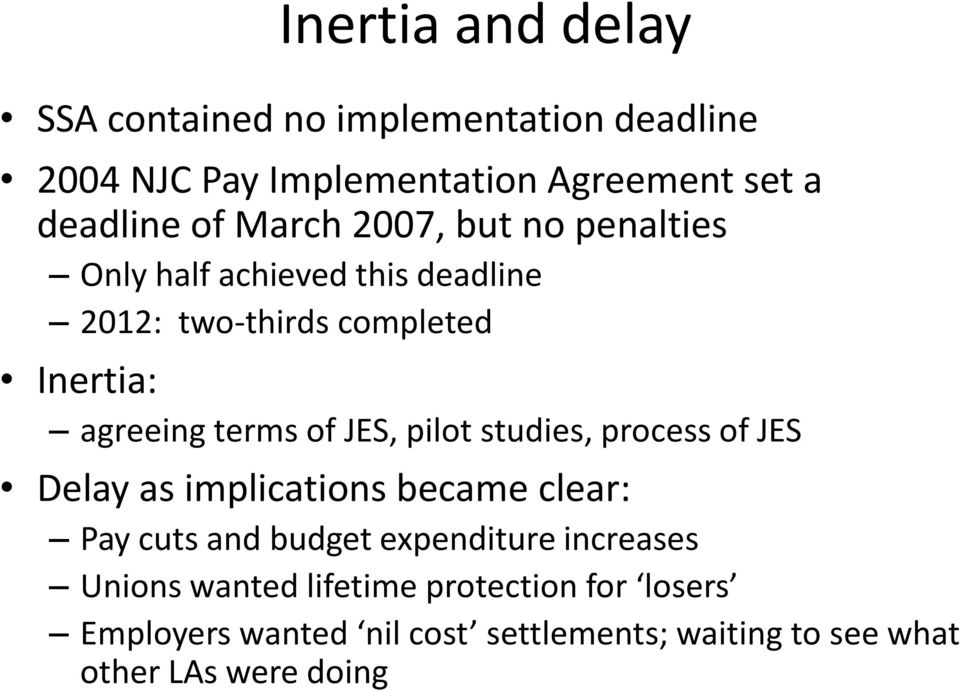 JES, pilot studies, process of JES Delay as implications became clear: Pay cuts and budget expenditure increases
