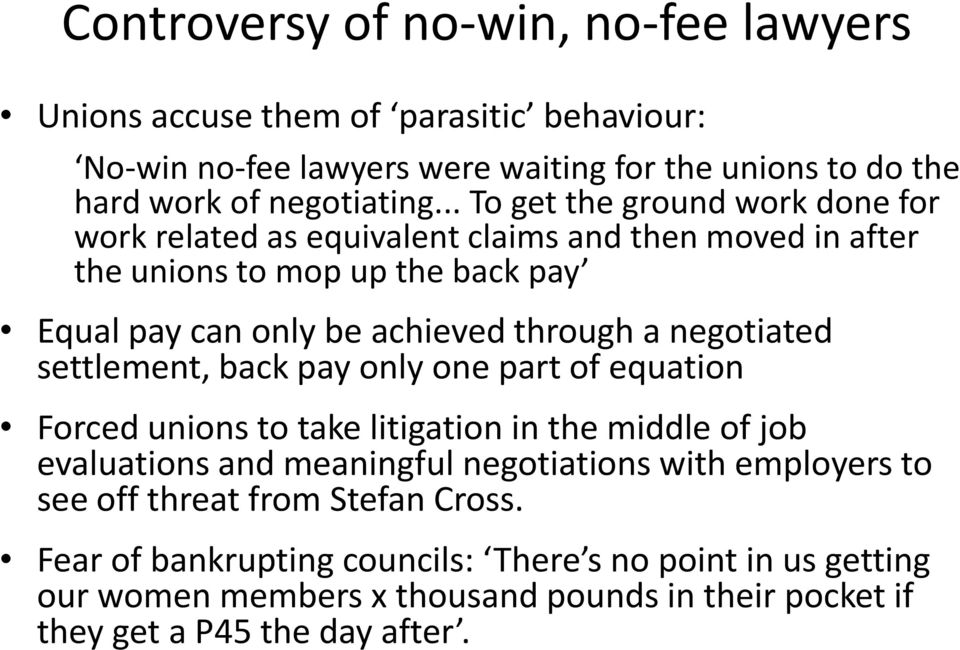 negotiated settlement, back pay only one part of equation Forced unions to take litigation in the middle of job evaluations and meaningful negotiations with employers to