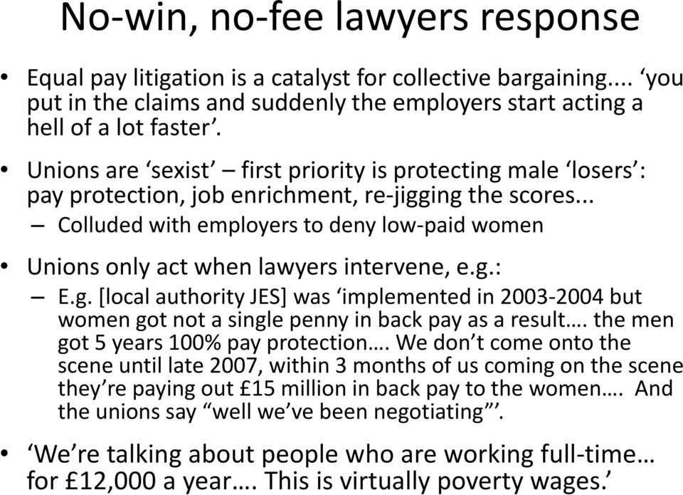 .. Colluded with employers to deny low-paid women Unions only act when lawyers intervene, e.g.