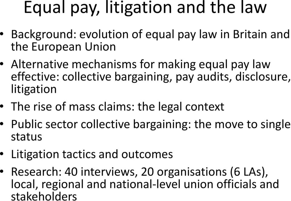 mass claims: the legal context Public sector collective bargaining: the move to single status Litigation tactics and