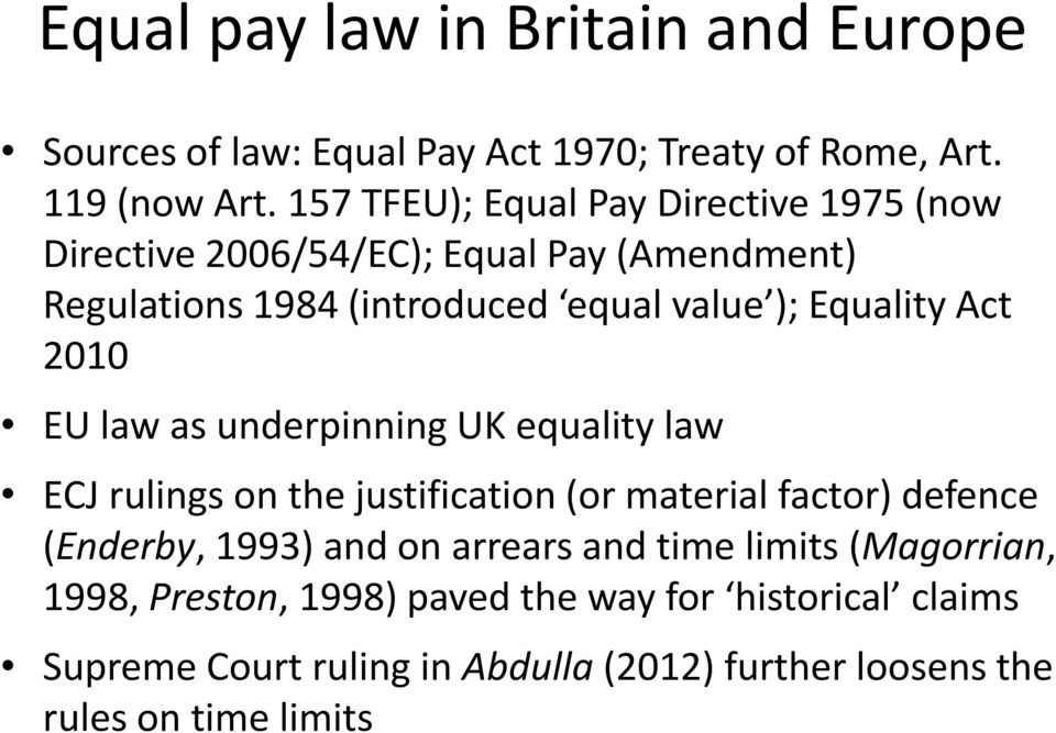 Equality Act 2010 EU law as underpinning UK equality law ECJ rulings on the justification (or material factor) defence (Enderby, 1993)