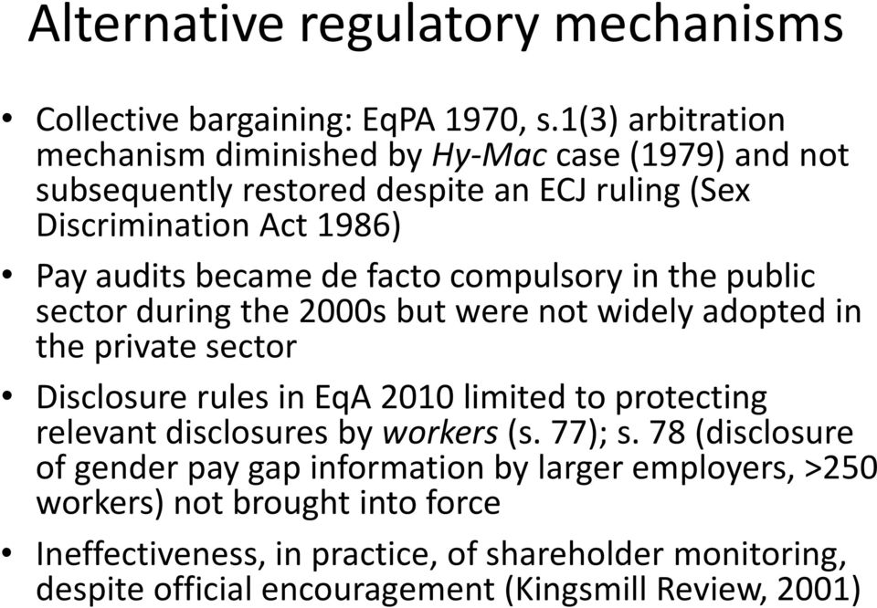 de facto compulsory in the public sector during the 2000s but were not widely adopted in the private sector Disclosure rules in EqA 2010 limited to protecting