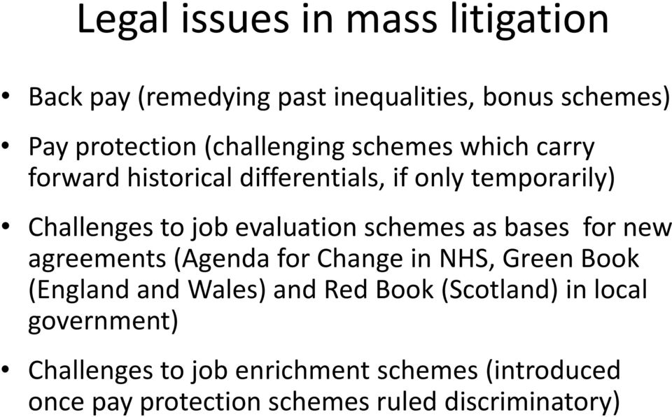 as bases for new agreements (Agenda for Change in NHS, Green Book (England and Wales) and Red Book (Scotland) in