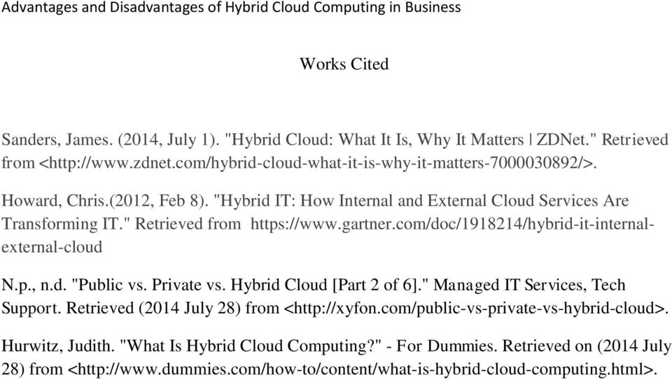 "com/doc/1918214/hybrid-it-internalexternal-cloud N.p., n.d. ""Public vs. Private vs. Hybrid Cloud [Part 2 of 6]."" Managed IT Services, Tech Support."