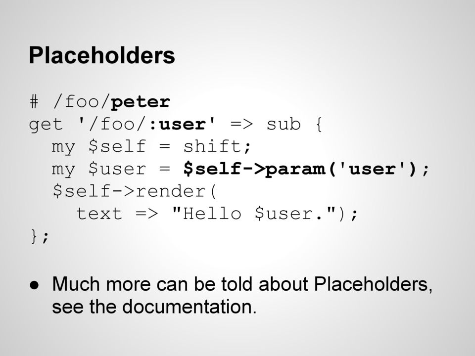 "$self->render( text => ""Hello $user."