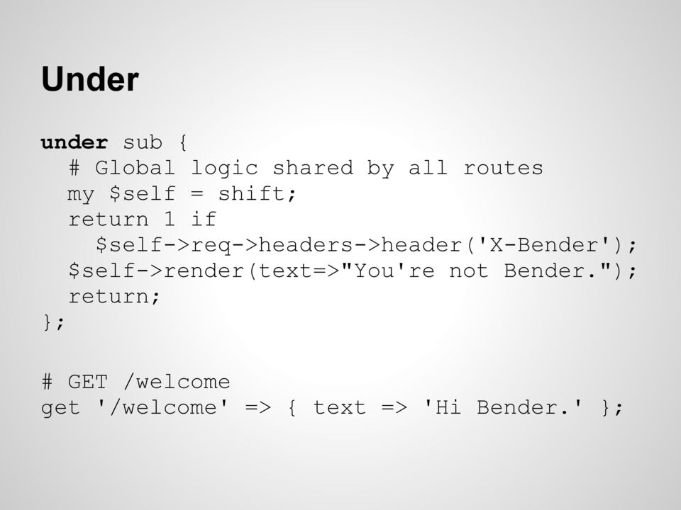 $self->req->headers->header('x-bender');