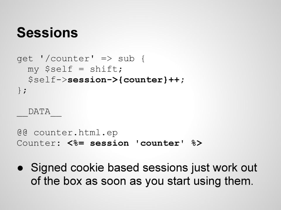 ep Counter: <%= session 'counter' %> Signed cookie based