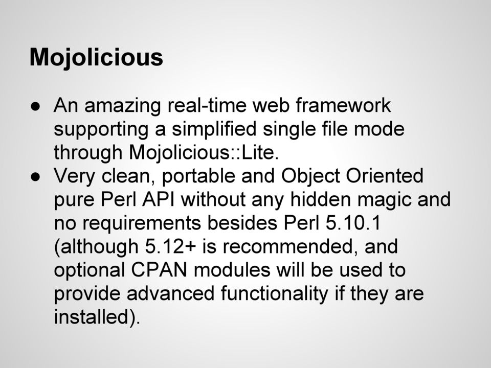 Very clean, portable and Object Oriented pure Perl API without any hidden magic and no
