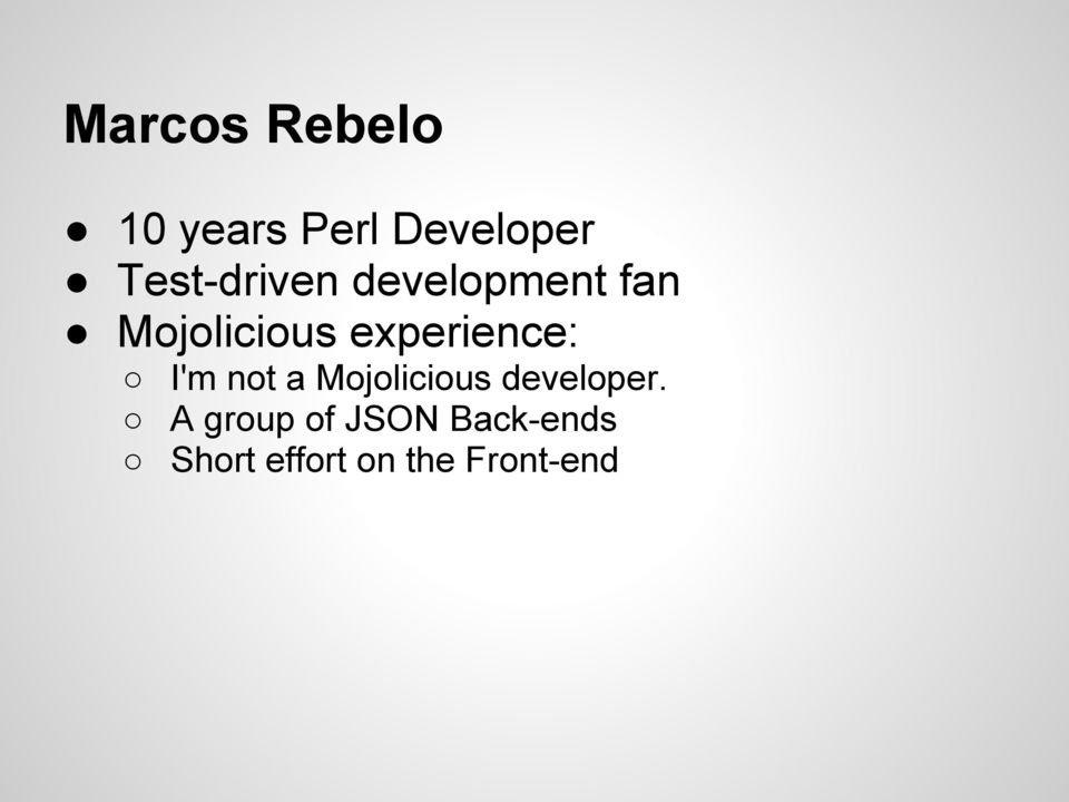 experience: I'm not a Mojolicious developer.
