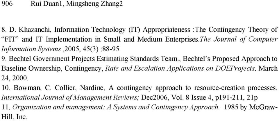 , Bechtel s Proposed Approach to Baseline Ownership, Contingency, Rate and Escalation Applications on DOEProjects. March 24, 2000. 10. Bowman, C.