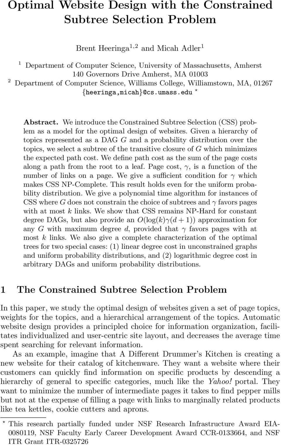 We introduce the Constrained Subtree Selection (CSS) problem as a model for the optimal design of websites.