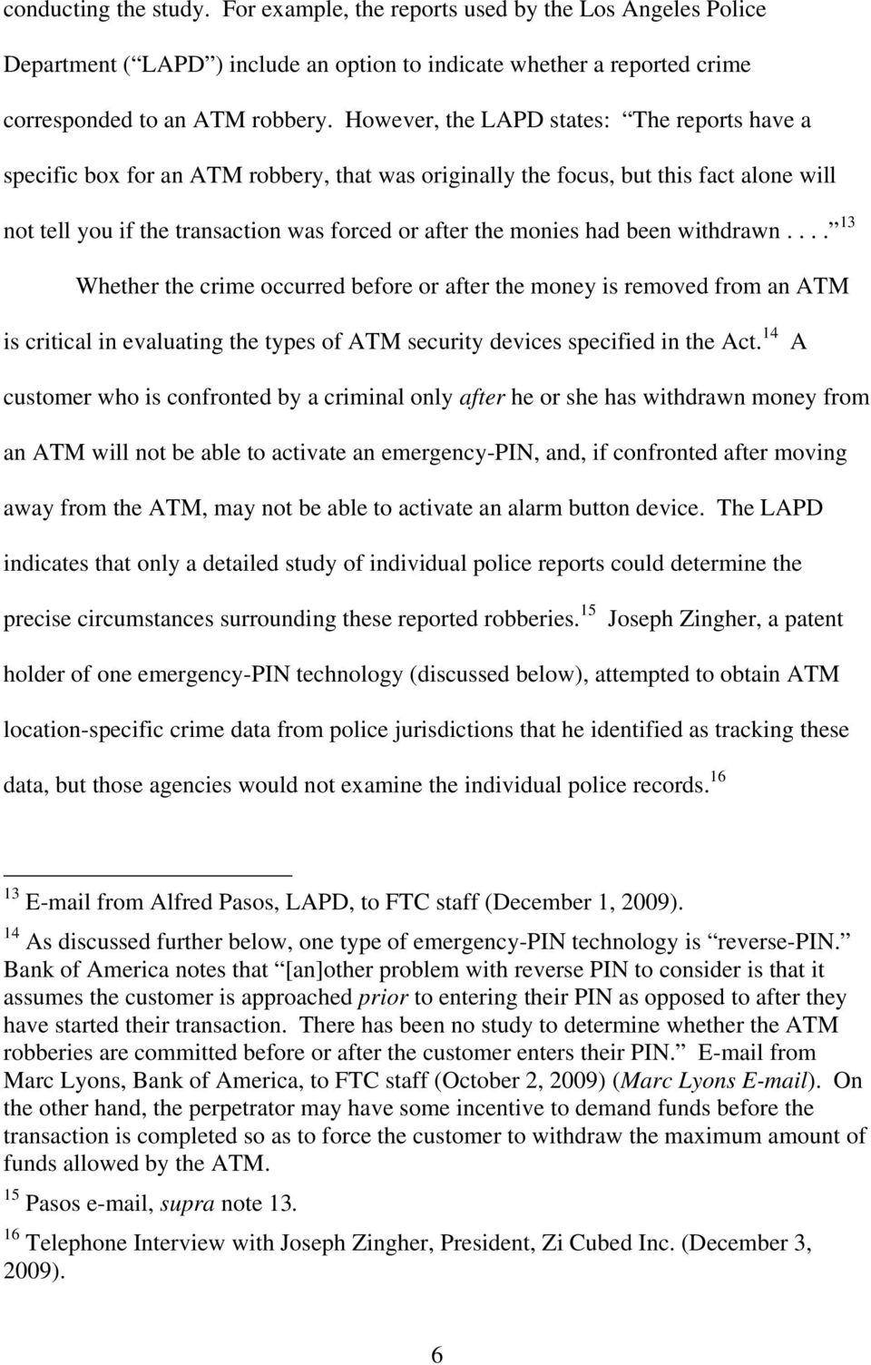had been withdrawn.... 13 Whether the crime occurred before or after the money is removed from an ATM is critical in evaluating the types of ATM security devices specified in the Act.
