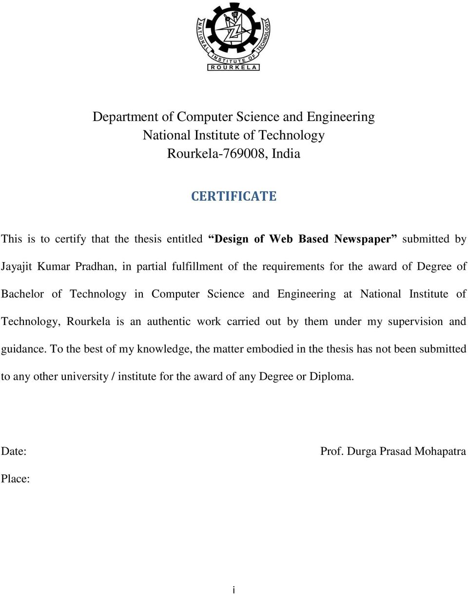 and Engineering at National Institute of Technology, Rourkela is an authentic work carried out by them under my supervision and guidance.