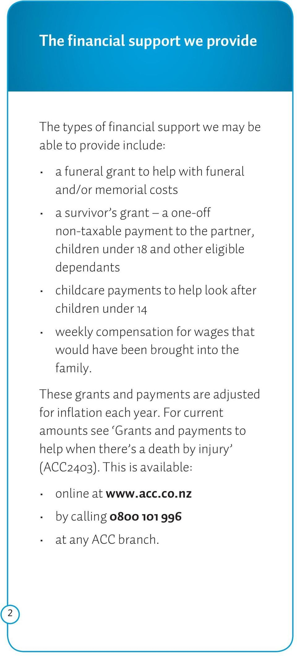 under 14 weekly compensation for wages that would have been brought into the family. These grants and payments are adjusted for inflation each year.