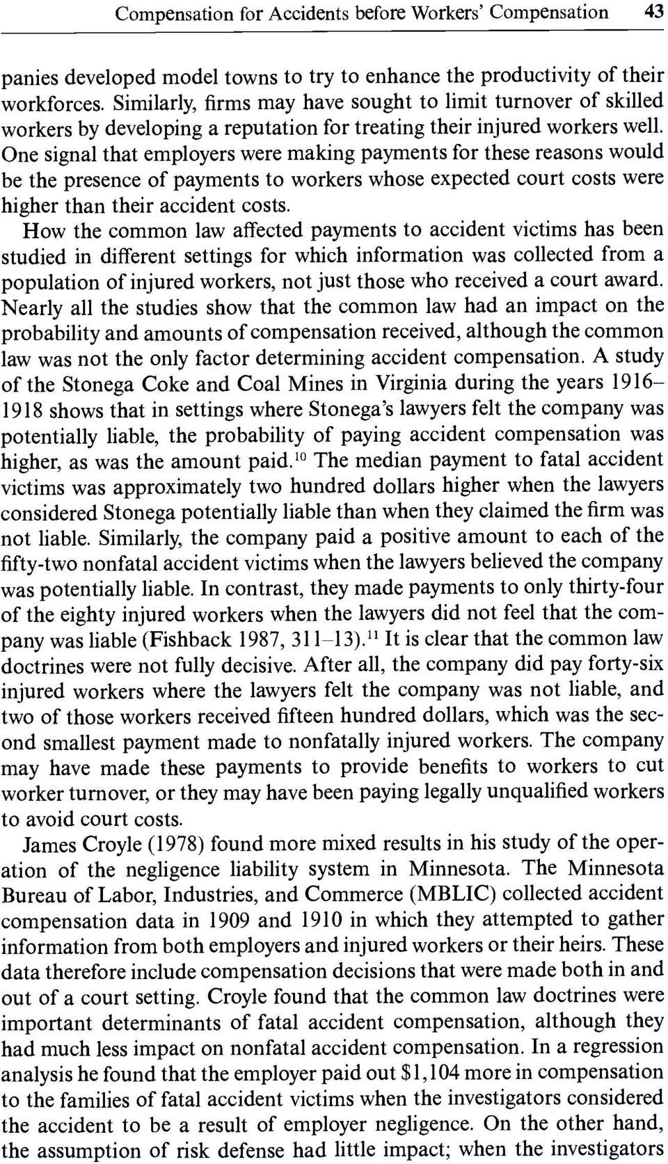 One signal that employers were making payments for these reasons would be the presence of payments to workers whose expected court costs were higher than their accident costs.