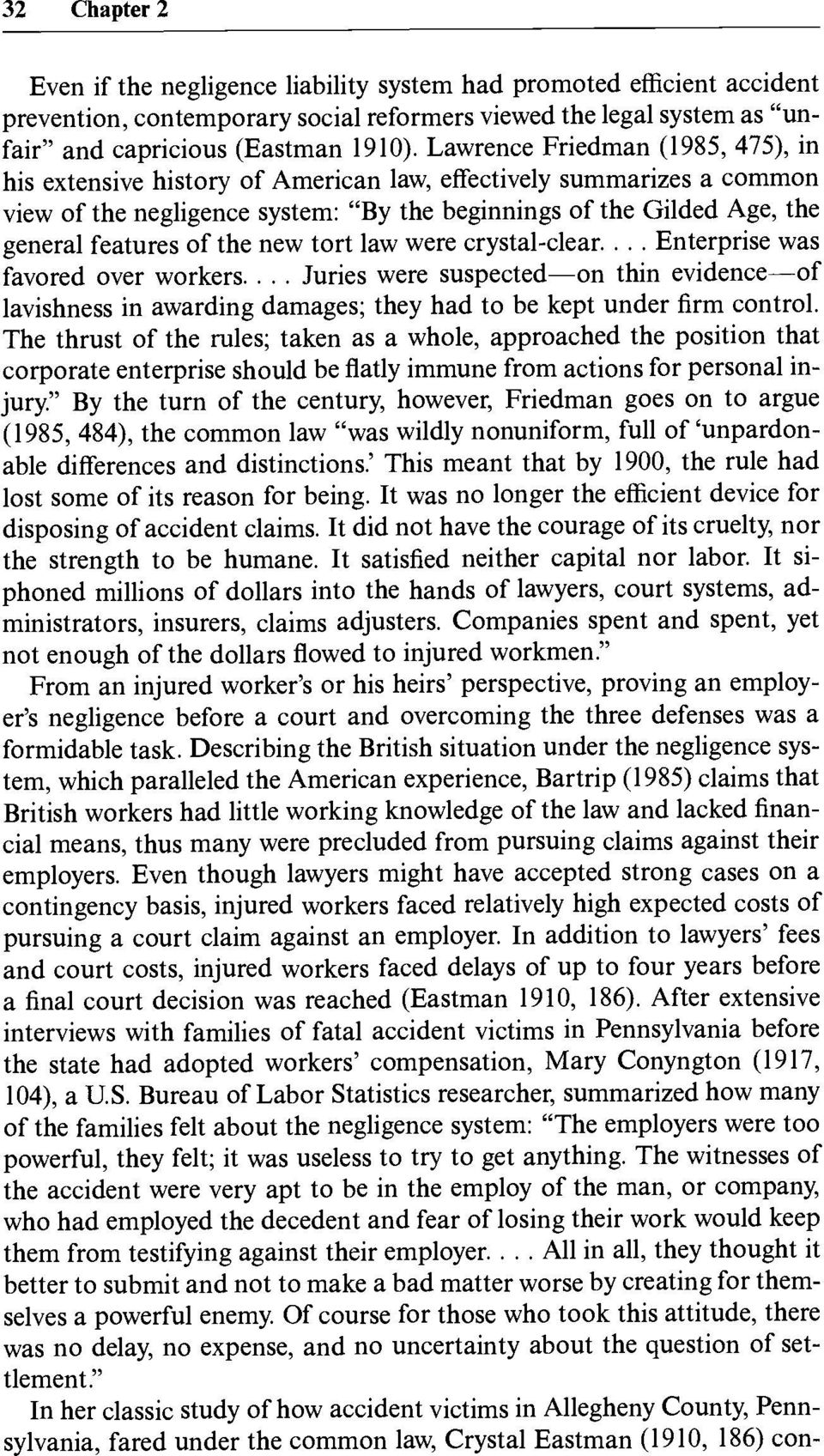 the new tort law were crystal-clear.... Enterprise was favored over workers.... Juries were suspectedon thin evidence of lavishness in awarding damages; they had to be kept under firm control.