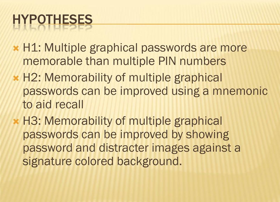 mnemonic to aid recall H3: Memorability of multiple graphical passwords can be