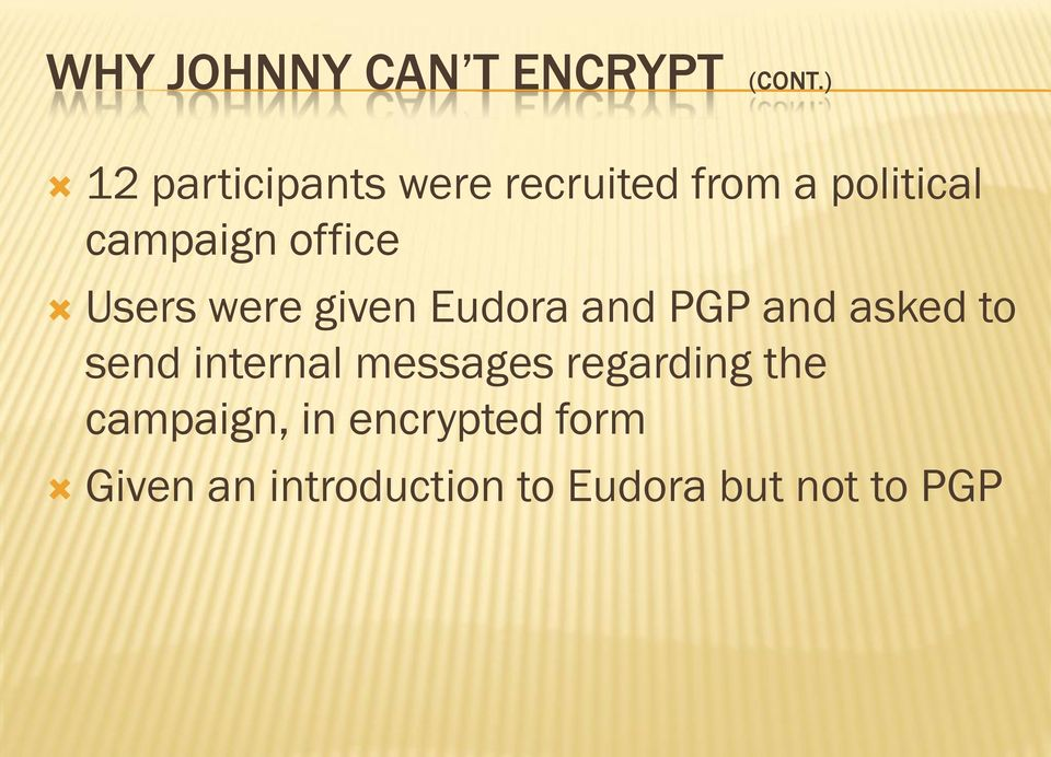 office Users were given Eudora and PGP and asked to send