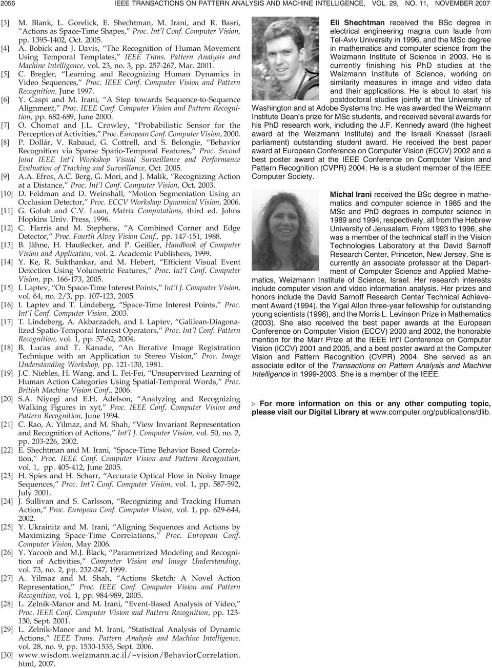 3, no. 3, pp. 57-67, Mar. 00. [5] C. Bregler, Learning and Recognizing Human Dynamics in Video Sequences, Proc. IEEE Conf. Computer Vision and Pattern Recognition, June 997. [6] Y. Caspi and M.