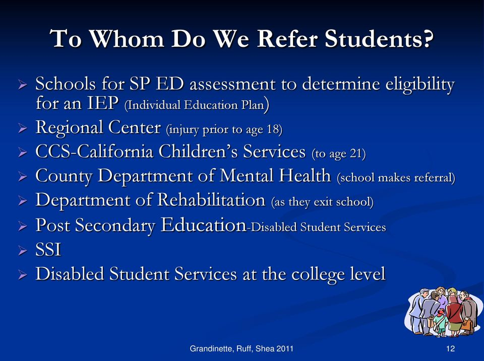 (injury prior to age 18) CCS-California Children s Services (to age 21) County Department of Mental Health