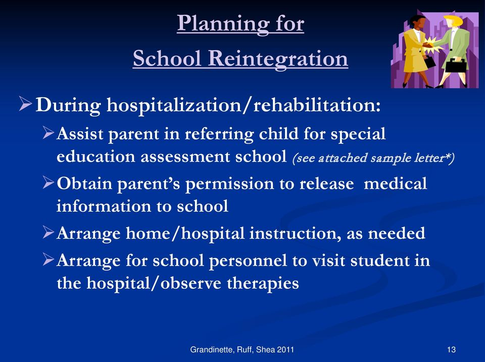 permission to release medical information to school Arrange home/hospital instruction, as needed