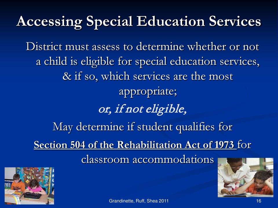 appropriate; or, if not eligible, May determine if student qualifies for Section 504 of