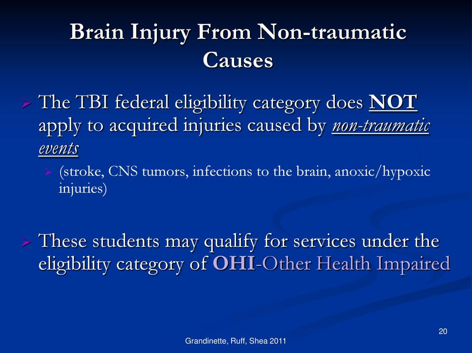 infections to the brain, anoxic/hypoxic injuries) These students may qualify for
