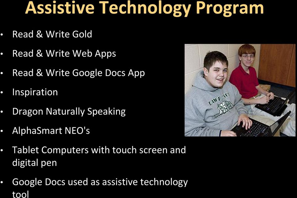 Naturally Speaking AlphaSmart NEO's Tablet Computers with