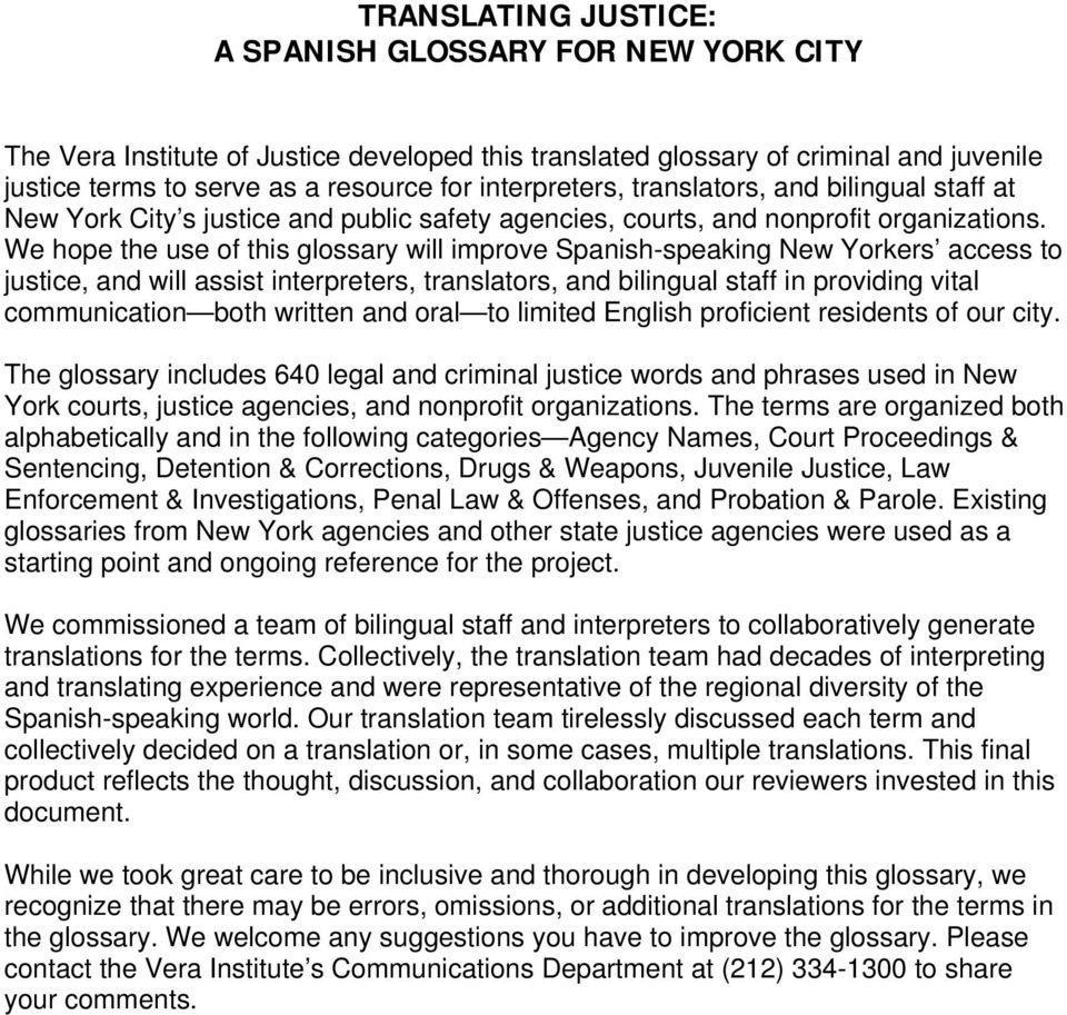 We hope the use of this glossary will improve Spanish-speaking New Yorkers access to justice, and will assist interpreters, translators, and bilingual staff in providing vital communication both