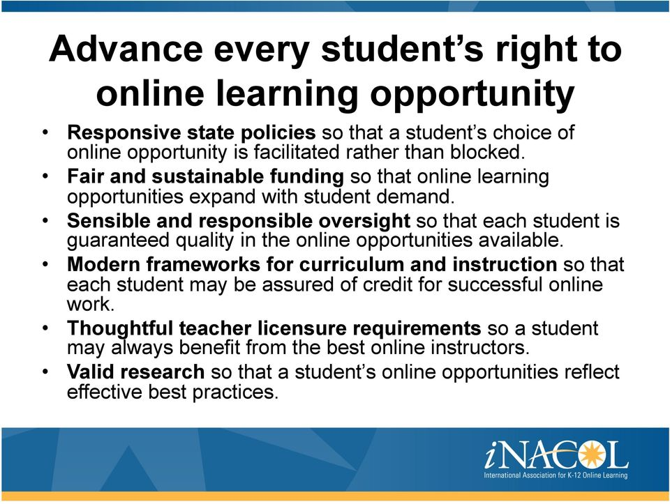 Sensible and responsible oversight so that each student is guaranteed quality in the online opportunities available.