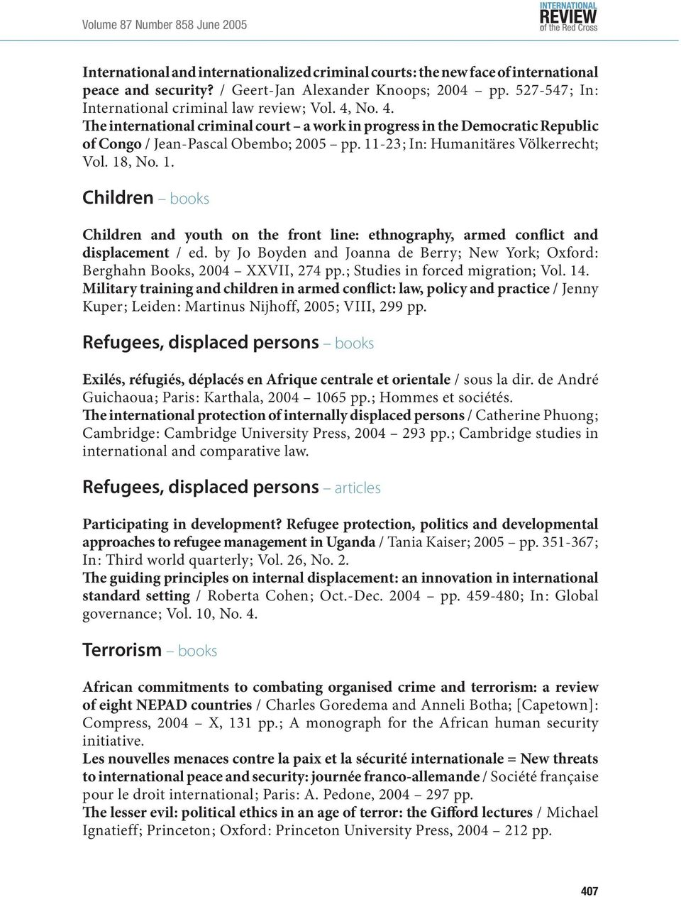 11-23 ; In: Humanitäres Völkerrecht; Vol. 18, No. 1. Children books Children and youth on the front line: ethnography, armed conflict and displacement / ed.