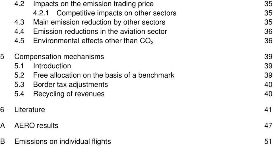 5 Environmental effects other than CO 2 36 5 Compensation mechanisms 39 5.1 Introduction 39 5.