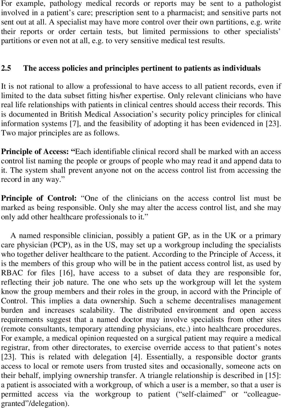 2.5 The access policies and principles pertinent to patients as individuals It is not rational to allow a professional to have access to all patient records, even if limited to the data subset