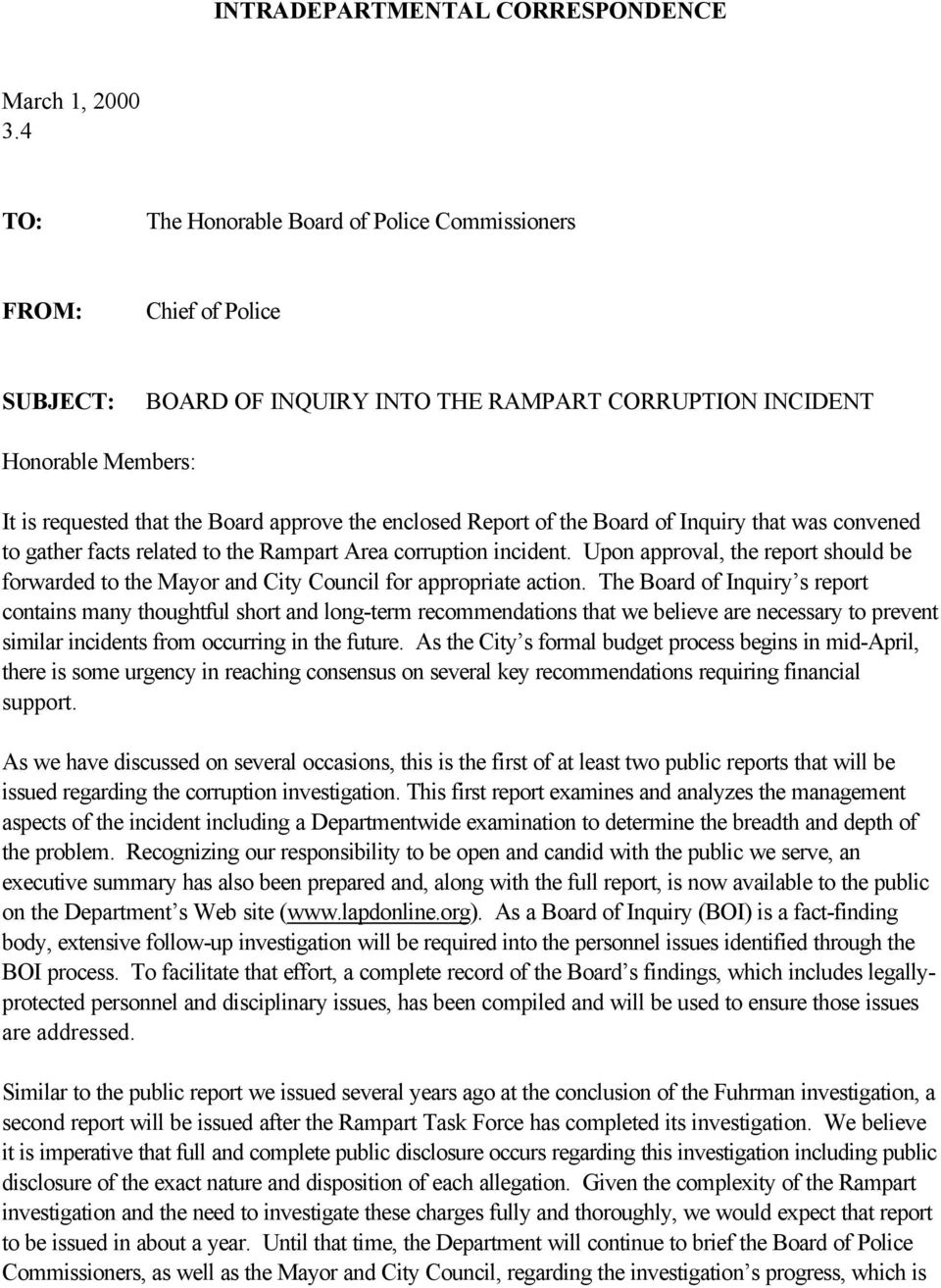 enclosed Report of the Board of Inquiry that was convened to gather facts related to the Rampart Area corruption incident.
