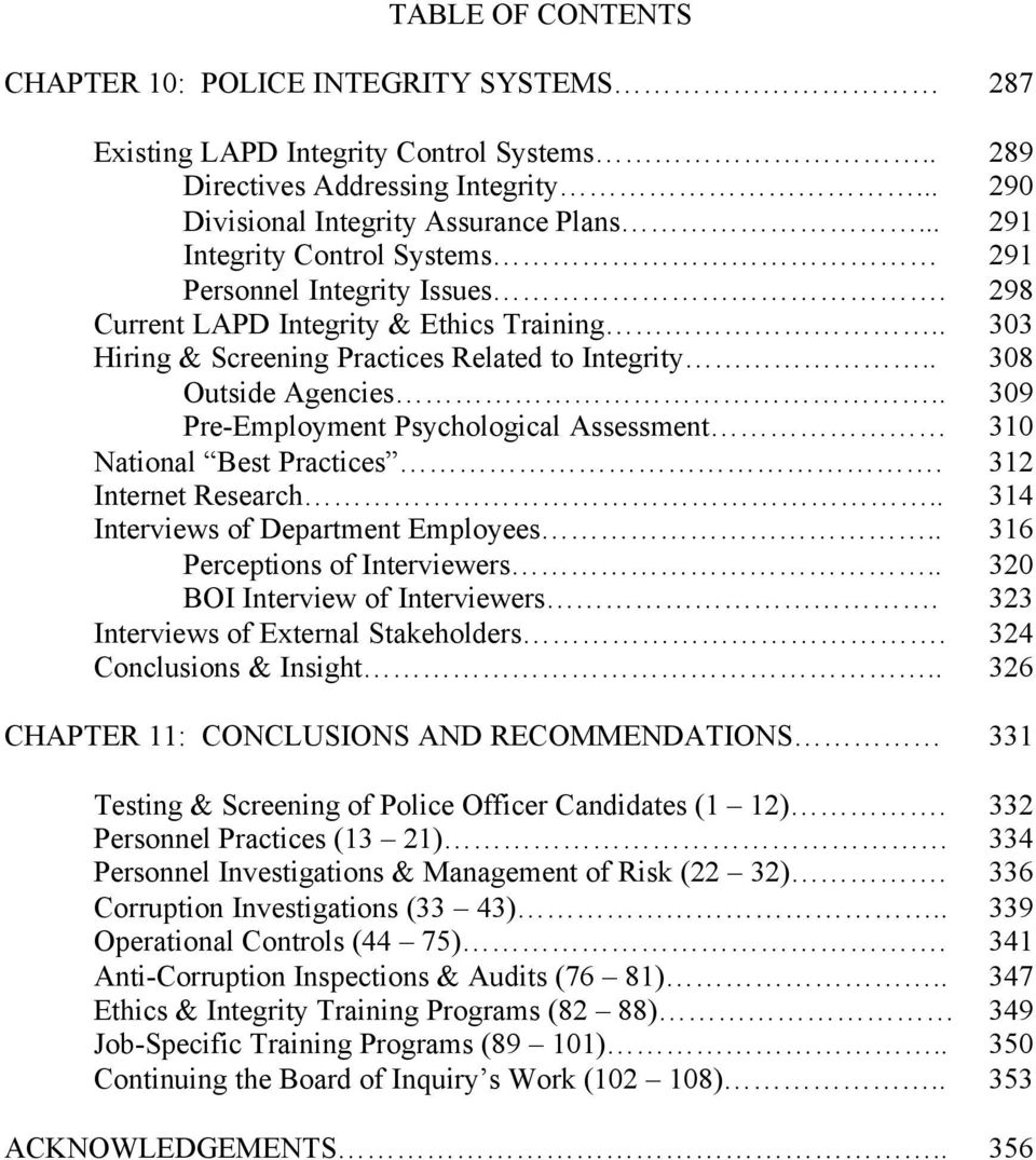 . 309 Pre-Employment Psychological Assessment 310 National Best Practices. 312 Internet Research.. 314 Interviews of Department Employees.. 316 Perceptions of Interviewers.