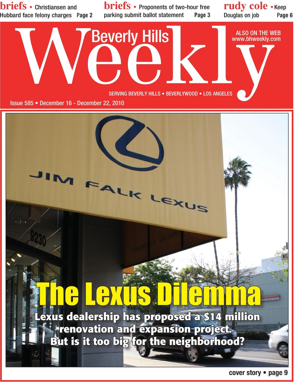 com SERVING BEVERLY HILLS BEVERLYWOOD LOS ANGELES Issue 585 December 16 - December 22, 2010 The Lexus Dilemma Lexus