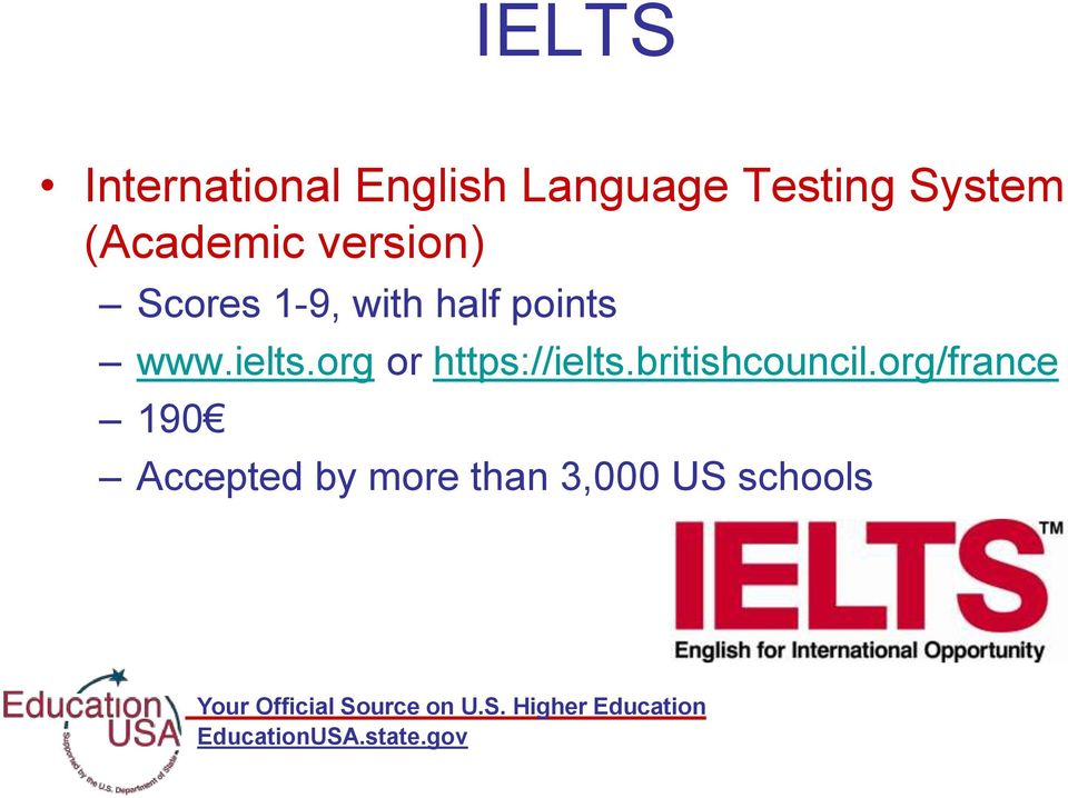 points www.ielts.org or https://ielts.