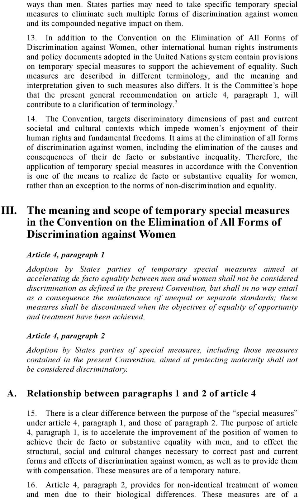 contain provisions on temporary special measures to support the achievement of equality.