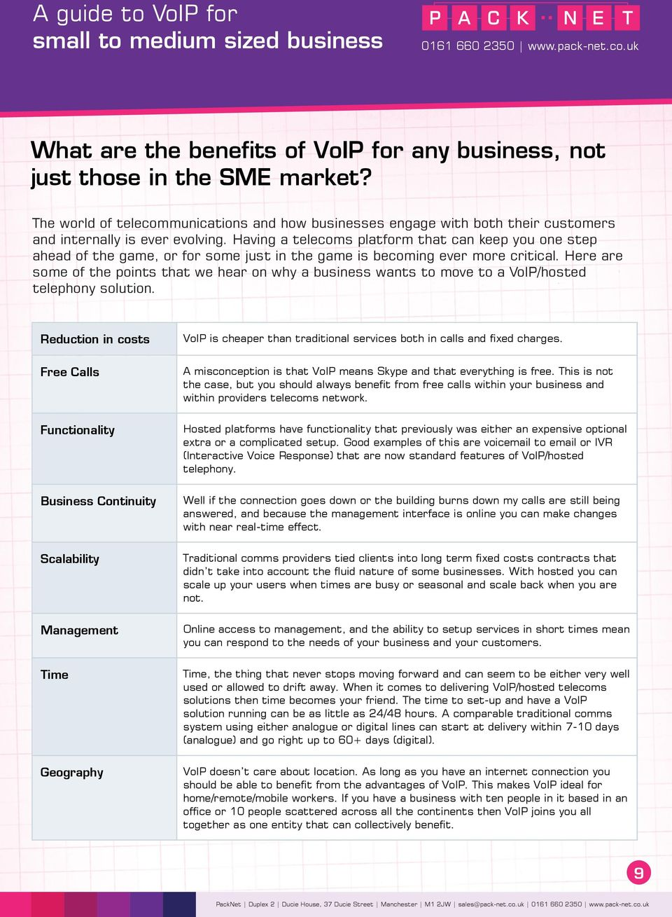 Here are some of the points that we hear on why a business wants to move to a VoIP/hosted telephony solution.