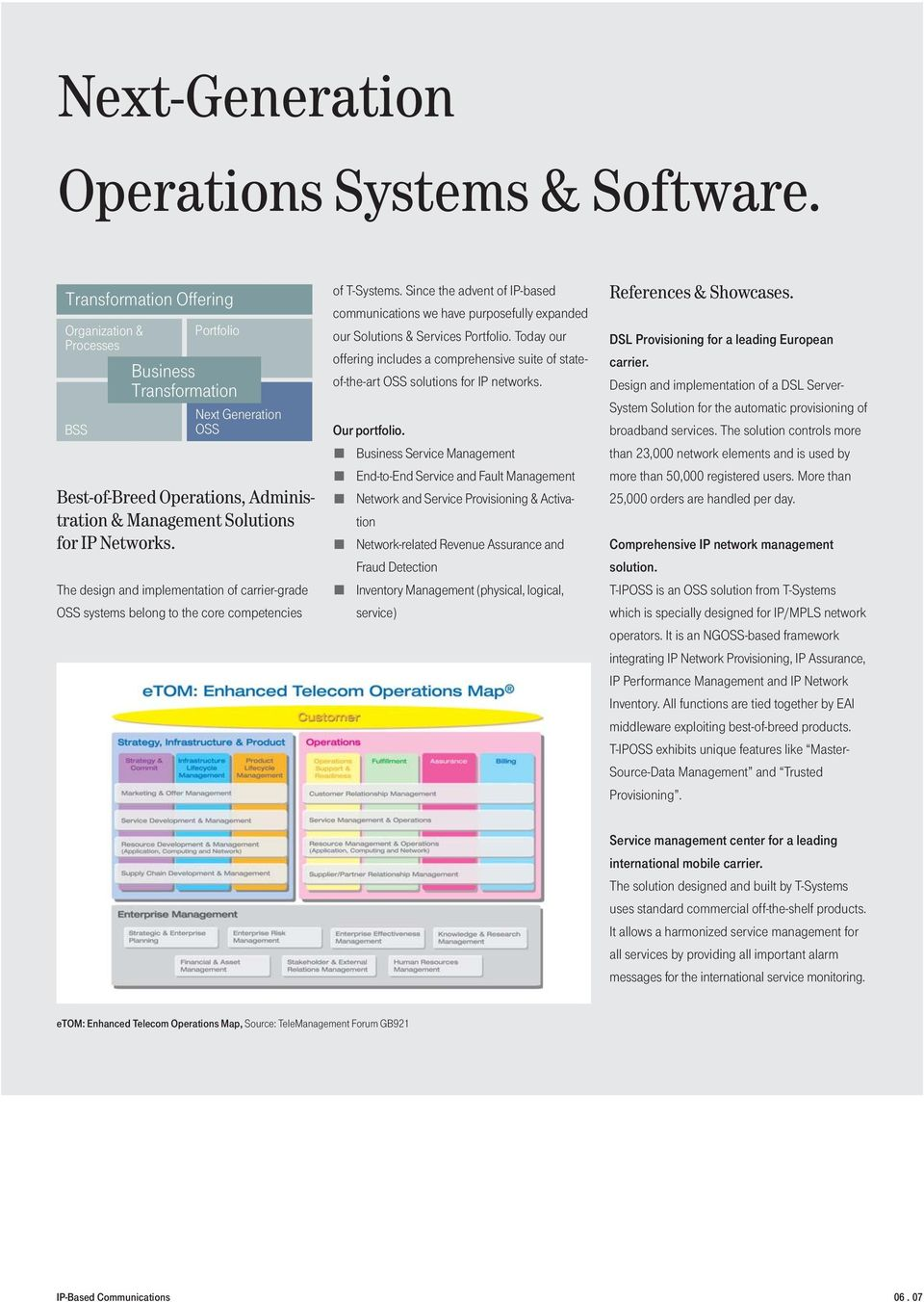 The design and implementation of carrier-grade OSS systems belong to the core competencies of T-Systems.