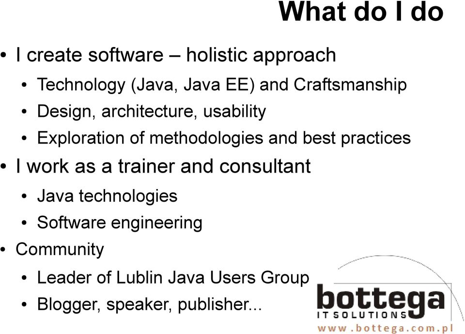best practices I work as a trainer and consultant Java technologies Software