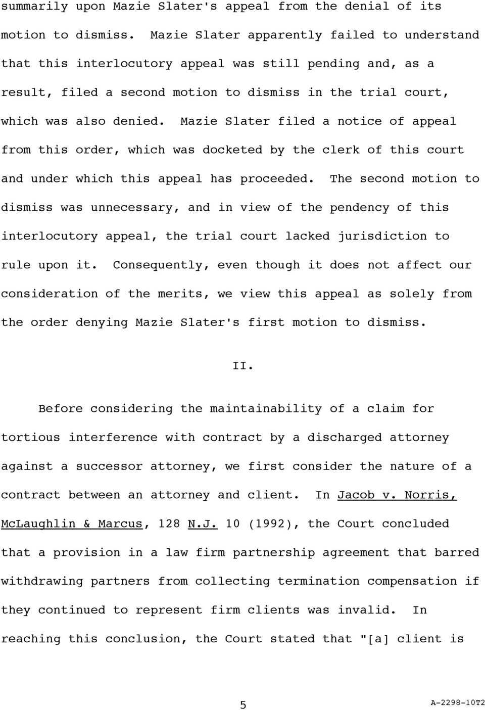 Mazie Slater filed a notice of appeal from this order, which was docketed by the clerk of this court and under which this appeal has proceeded.