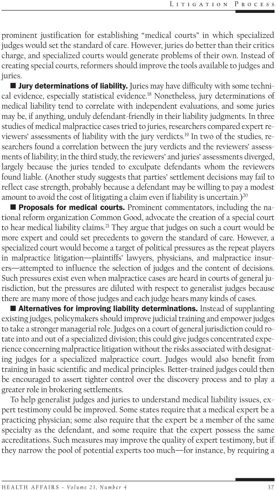 Instead of creating special courts, reformers should improve the tools available to judges and juries. Jury determinations of liability.