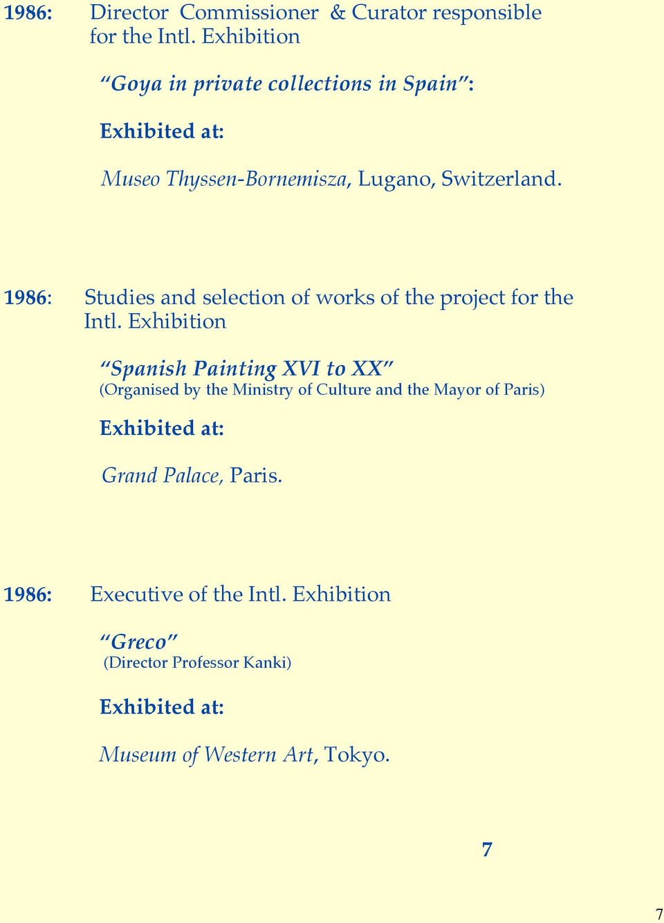 1986: Studies and selection of works of the project for the Intl.